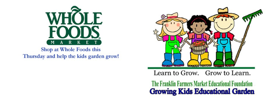 Whole Foods 5% Day for Franklin Farmers Market Children's Garden
